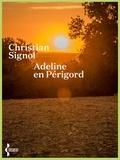 Jean Adrian et Christian Signol - Adeline en Périgord.