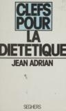 Jean Adrian et Luc Decaunes - La diététique.