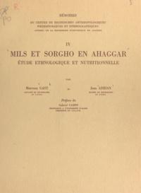 Jean Adrian et Marceau Gast - Mils et sorgho en Ahaggar - Étude ethnologique et nutritionnelle.