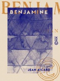 Jean Aicard - Benjamine - Roman.