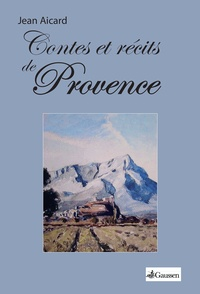 Jean Aicard - Contes et récits de Provence.