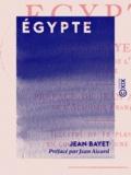 Jean Aicard et Jean Bayet - Égypte.