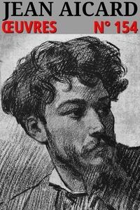 Jean Aicard - Jean Aicard - Oeuvres - Classicompilé n° 154.