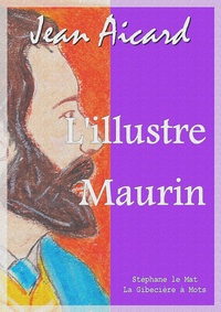 Jean Aicard - L'illustre Maurin.