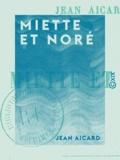 Jean Aicard - Miette et Noré.