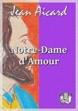 Jean Aicard - Notre-Dame-d'Amour.