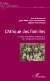 Jean-Aimé Dibakana Mouanda et Jean-Pierre Missié - L'Afrique des familles - La famille dans l'Afrique contemporaine, entre changement et permanence.