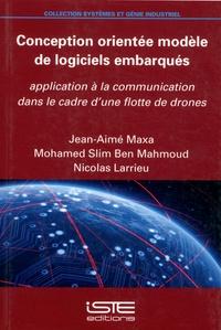 Jean-Aimé Maxa et Mohamed Slim Ben Mahmoud - Conception orientée modèle de logiciels embarqués - Application à la communication dans le cadre d'une flotte de drones.