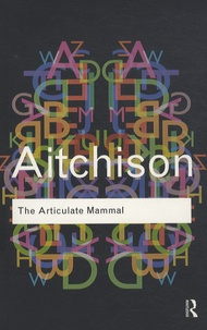 Jean Aitchison - The Articulate Mammal - An Introduction to Psycholinguistics.