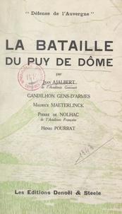 Jean Ajalbert et Camille Gandilhon Gens-d'Armes - La bataille du Puy de Dôme - Défense de l'Auvergne.