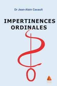 Jean-Alain Cacault - Impertinences ordinales.
