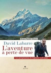 Jean Alaux - David Labarre - L'aventure à perte de vue.