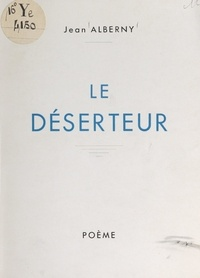 Jean Alberny - Le déserteur.