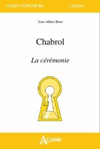 Jean-Albert Bron - Chabrol, La cérémonie.