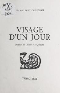 Jean-Albert Guénégan et Charles Le Quintrec - Visage d'un jour.
