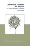 Jean Albrespit - Construire l'énoncé en anglais - Voix, négation, exclamation, interrogation.