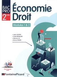 Jean Aldon et Orab Benidjer - Economie Droit 2de Bac pro - Modules 1 & 2.