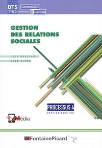 Jean Aldon - Gestion des relations sociales BTS Comptabilité et Gestion 1re et 2e années - Processus 4, Application PGI.