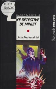 Jean Alessandrini - Les enquêtes du capitaine Nox  : Le détective de minuit.