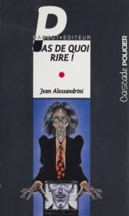 Jean Alessandrini - Pas de quoi rire !.