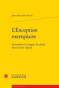 Histoiresdenlire.be L'Exception exemplaire - Inventions et usages du génie (XVIe-XVIIIe siècle) Image