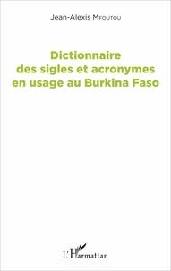 Jean-Alexis Mfoutou - Dictionnaire des sigles et acronymes en usage au Burkina Faso.