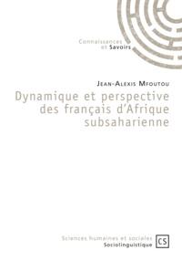 Jean-Alexis Mfoutou - Dynamique et perspective des français d'Afrique subsaharienne - Ces mots qui ne veulent pas dire la même chose ici, là, là-bas.