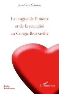Jean-Alexis Mfoutou - La langue de l'amour et de la sexualité au Congo-Brazzaville.