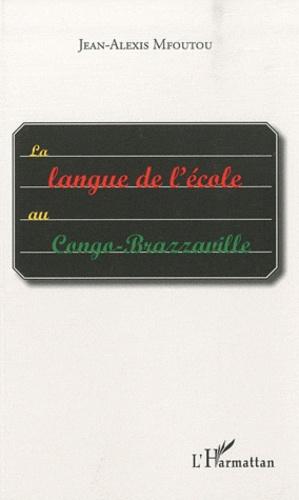Jean-Alexis Mfoutou - La langue de l'école au Congo-Brazzaville.