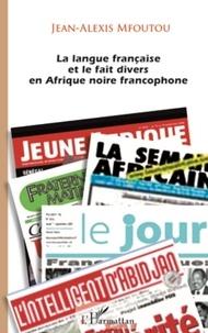 Jean-Alexis Mfoutou - La langue française et le fait divers en Afrique noire francophone.