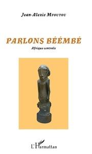 Jean-Alexis Mfoutou - Parlons béémbé - Afrique Centrale.