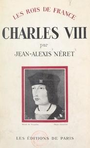 Jean-Alexis Néret - Charles VIII, 1470-1498.