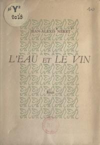 Jean-Alexis Néret - L'eau et le vin.