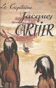 Jean-Alexis Néret - Le capitaine Jacques Cartier.
