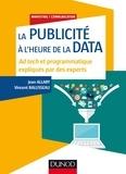 Jean Allary et Vincent Balusseau - La publicité à l'heure de la data - Ad tech et programmatique expliqués par des experts.