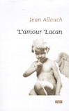 Jean Allouch - L'amour Lacan.