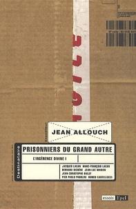 Jean Allouch - L'ingérence divine - Tome 1, Prisonniers du grand Autre.