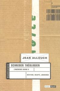 Jean Allouch - L'Ingérence divine - Tome 2, Schreber théologien.