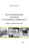 Jean Allouch - La Psychanalyse est-elle un exercice spirituel ? - Réponse à Michel Foucault.
