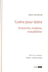 Jean Allouch - Lettre pour lettre - Transcrire, traduire, translittérer suivi de L'altérité littérale.