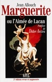 Jean Allouch et Didier Anzieu - Marguerite, ou l'Aimée de Lacan.