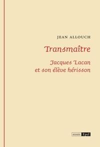 Jean Allouch - Transmaître.