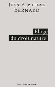 Jean-Alphonse Bernard - Éloge du droit naturel.