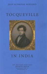 Jean Alphonse Bernard - Tocqueville in India - Edition en langue anglaise.