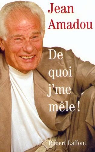 Jean Amadou - De quoi j'me mêle !.