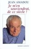 Jean Amadou - Je m'en souviendrai de ce siècle !.