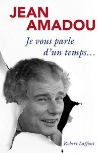 Jean Amadou - Je vous parle d'un temps....