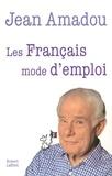 Jean Amadou - Les Français - Mode d'emploi.
