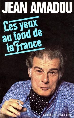 Jean Amadou - Les Yeux au fond de la France.
