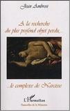 Jean Ambrosi - A la recherche du plus profond objet perdu,.. - Le complexe de Narcisse.